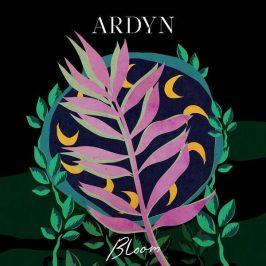 Ardyn - Bloom EP