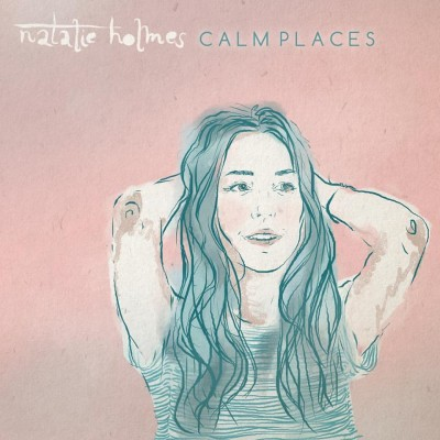 Natalie Holmes - Calm Places EP
