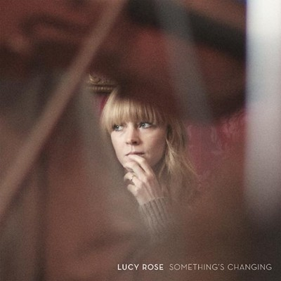 Lucy Rose - Something's Changing 1