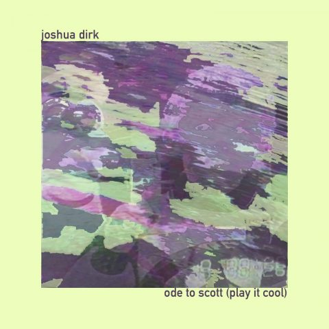 First Look: Joshua Dirk - 'Ode to Scott (Play It Cool)'