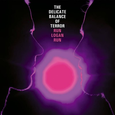 Run Logan Run - The Delicate Balance of Terror