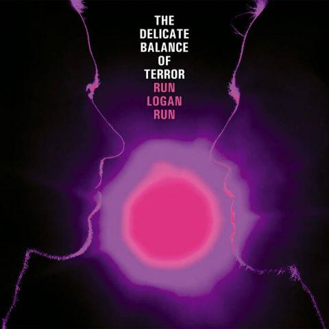 Run Logan Run - The Delicate Balance of Terror