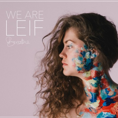 We Are Leif - Breathe