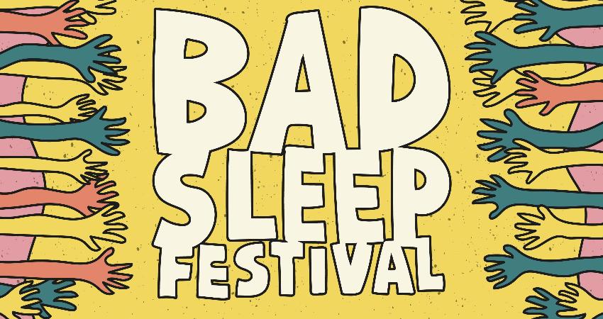 Bad Sleep Festival Announce 2020 Summer Line-Up