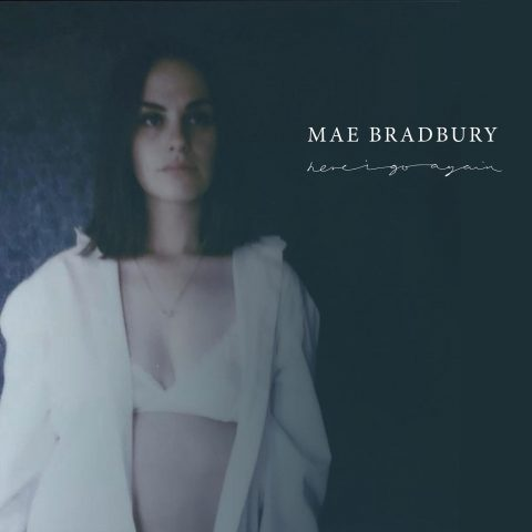 First Listen: Mae Bradbury - Here I Go Again