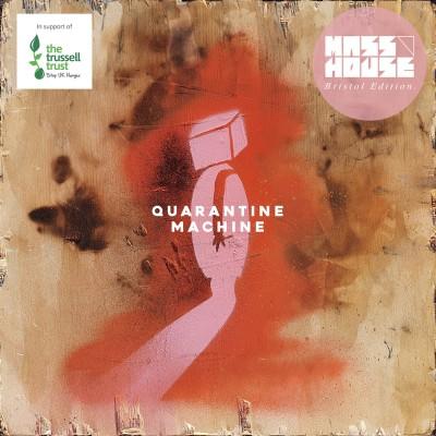 Mass House Announce Charity Album, Quaratine Machine!